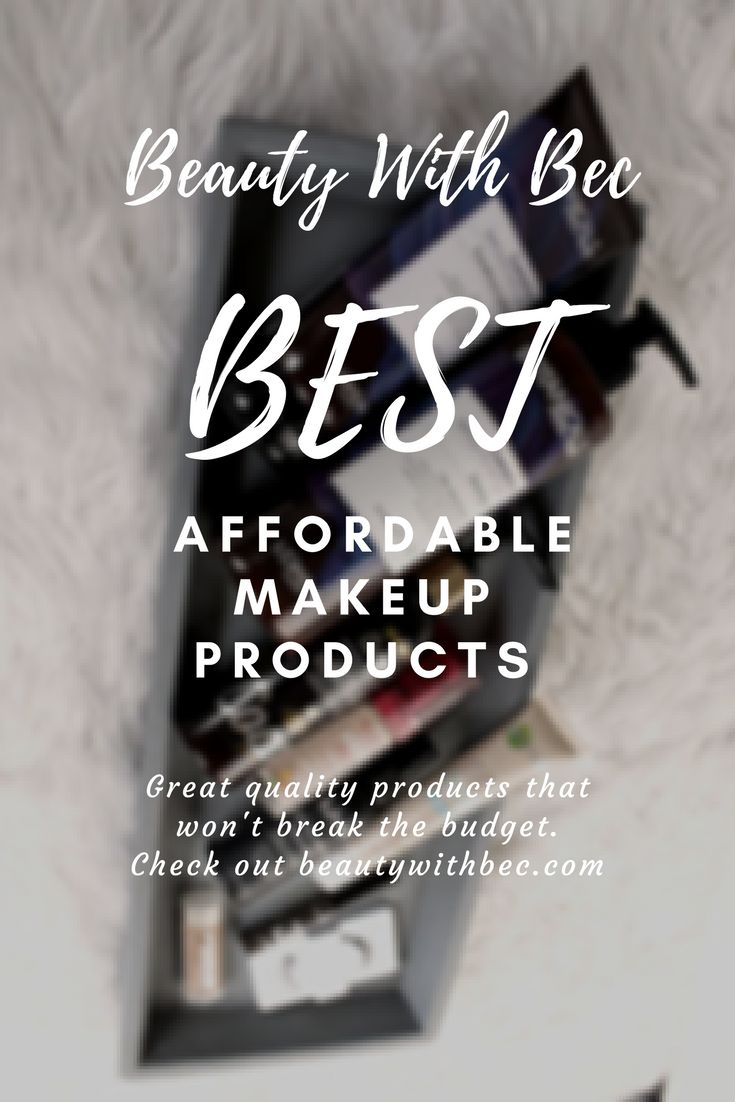 Best Affordable Makeup  beautywithbec.com