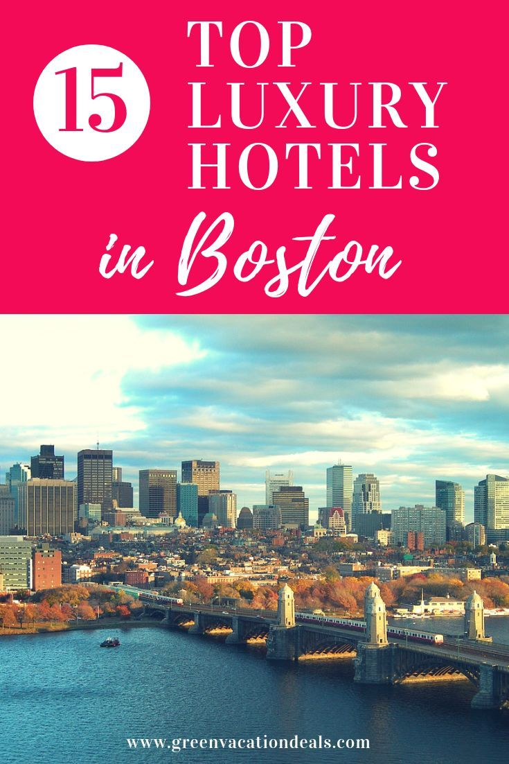 Top 15 Luxury Boston Hotels Travel Pinterest And Usa