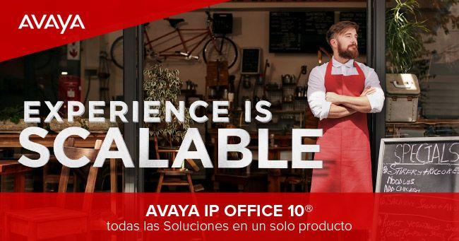 Lanzamiento AVAYA IP OFFICE 10 @Avaya_Latam : Todas Las Soluciones Para Pymes En Un Solo Producto - Experience Is Scalable