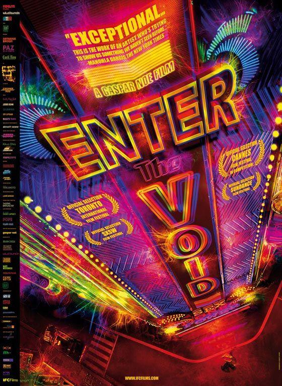 """Enter the void (en inglés """"Entrar al vacío"""") es una película francesa del director argentino Gaspar Noé. La película se centra en Oscar,     interpretado por Nathaniel Brown, un joven traficante de drogas en Tokio que muere y regresa como un fantasma para velar por su hermana Linda. Paz de la Huerta co protagoniza como la hermana."""