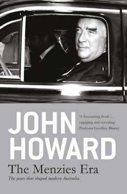 The Menzies Era by John Howard   Angus & Robertson Bookworld   Books - 9780732296131
