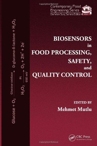 Download Biosensors in Food Processing Safety and Quality Control (Contemporary Food Engineering) ebook free