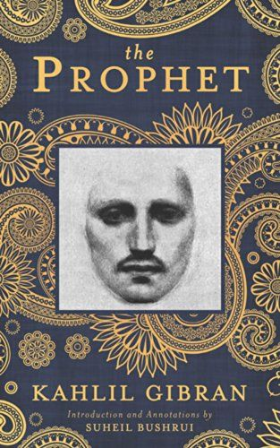 an analysis of the book the prophet by kahlil gibran The prophet summary kahlil gibran homework help  summary (masterpieces of world literature, critical edition)  or, summary of this this is a famous book and is available in many editions .
