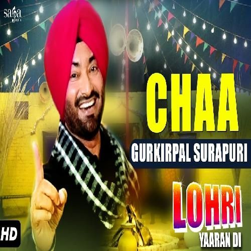 Chaa Is The Single Track By Singer Gurkirpal surapuri.Lyrics Of This Song Has Been Penned By Gurkirpal surapuri & Music Of This Song Has Been Given By AKS.