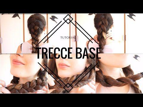 [TUTORIAL] - TRECCE BASE - 5 tipi di TRECCE semplici - YouTube