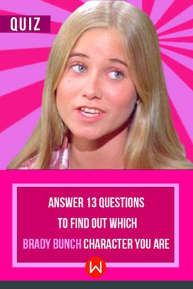 Which member of the Brady Bunch are you? Are you more like Jan or sweet Alice? Take this fun and easy quiz to find out!