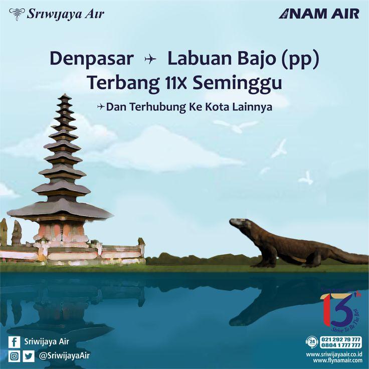 [PENAMBAHAN FREKUENSI] Denpasar - Labuan Bajo PP Mulai 30 Oktober 2016. Book Now : www.sriwijayaair.co.id