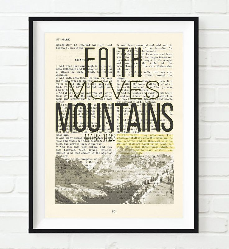 Faith Moves Mountains - Mark 11:23 Christian UNFRAMED reproduction Art PRINT, Vintage Bible verse scripture wall & home decor poster, Inspirational gift, 8x10 inches. This 8x10 UNFRAMED reproduction print of a highlighted King James Bible scripture is sure to bring encouragement or hope to someone. We scan real pages from old Bibles (thus they have slight flaws and aging such as bleeding words from the other side, because the pages are so thin), which just adds to the character. The...