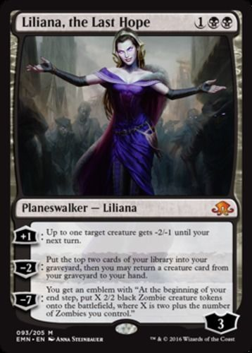 "mtg Magic the Gathering 1 Liliana, the Last Hope Eldritch Moon Color: Black Type: Planeswalker - Liliana Rarity: M Cost: 1BB Language: English [+1]: Up to one target creature gets -2/-1 until your next turn. [-2]: Put the top two cards of your library into your graveyard, then you may return a creature card from your graveyard to your hand. [-7]: You get an emblem with ""At the beginning of your end step, put X 2/2 black Zombie creature tokens onto the battlefield"