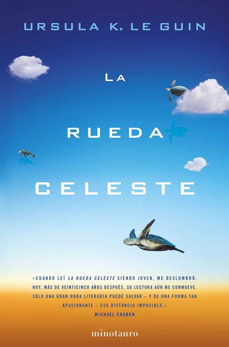 La rueda celeste – Ursula K. Le Guin