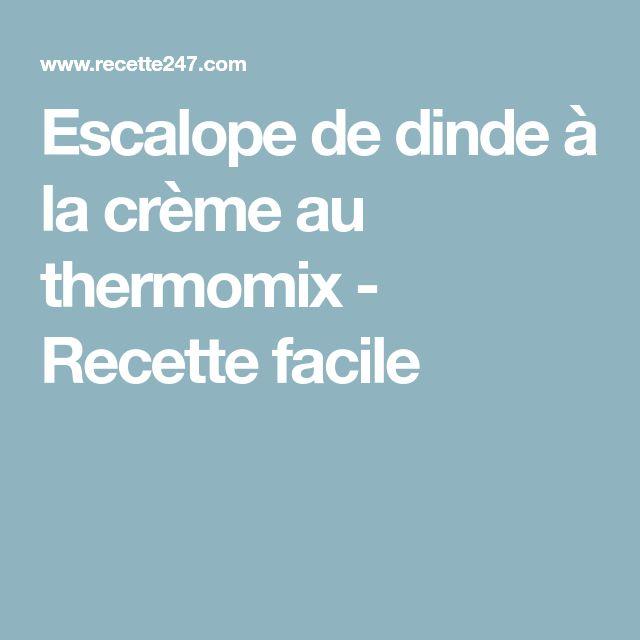 Escalope de dinde à la crème au thermomix - Recette facile