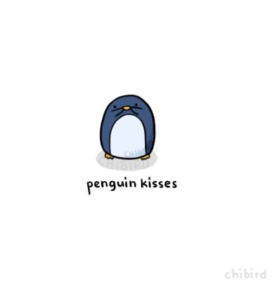 Have some penguin kisses ~ I cant stop drawing penguins; theyre too cute. ;u;