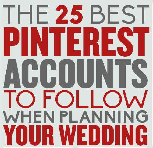 The 25 Best Pinterest Accounts To Follow When Planning Your Wedding