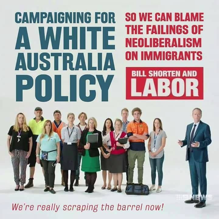 "This is a parity of the original ad from the Australian Labor party, which featured the slogan ""Employ Australians First."" The ad shows opposition leader Bill Shorten and a group of white workers.  The sentiment promotes a white supremacist border regime, which is in place to prevent Chinese labor migration."