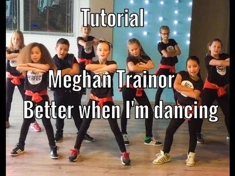 Tutorial - Meghan Trainor - Better when I'm dancing - Easy kids dance - Saskia's Dansschool - YouTube