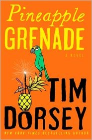 'Pineapple Grenade: A Novel (Serge Storms)' by Tim Dorsey ---- Book description to come....