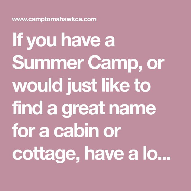 If you have a Summer Camp, or would just like to find a great name