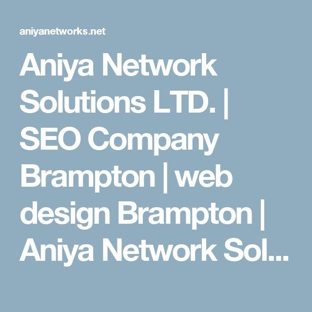 Aniya Network Solutions LTD. | SEO Company Brampton | web design Brampton | Aniya Network Solution
