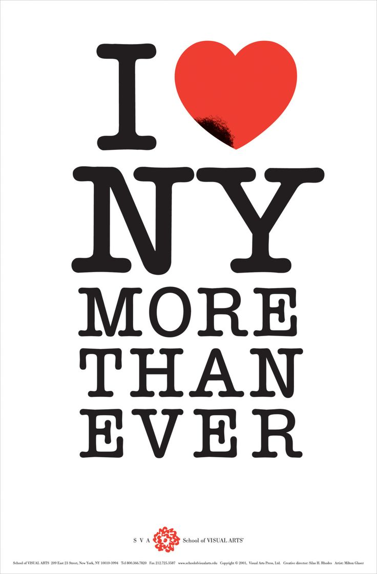 I Love NY More Than Ever - I remember how powerful this image was as a NYer in 2001. Simple and Defiant.