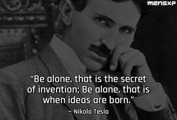 11 Quotes By Nikola Tesla That Will Fire Up The Genius In Your Mind