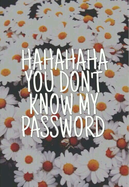 You don't know my password 2