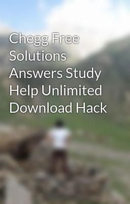 """#wattpad #short-story Chegg Free Solutions Answers Study Help Unlimited Download Hack  Just send me an email at my email ID """"waqar42@gmail.com"""" with the URL of solution on Chegg and I will send you the solution ASAP. Thank you.  https://www.youtube.com/watch?v=5XAfVZb1yu4"""