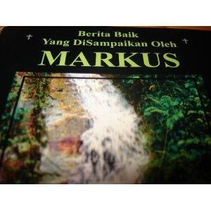 The Gospel of Mark in Malay Language / Berita Baik Yang DiSampaikan Oleh MARKUS / Malaysian Gospel   $9.99