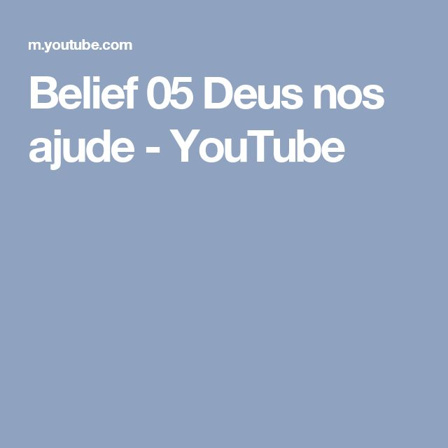 Belief 05 Deus nos ajude - YouTube