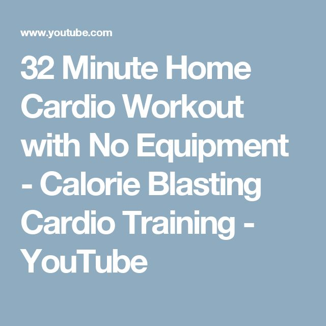32 Minute Home Cardio Workout with No Equipment - Calorie Blasting Cardio Training - YouTube