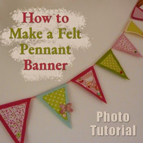 How to Make a Felt Pennant Banner Tutorial Pennant banners