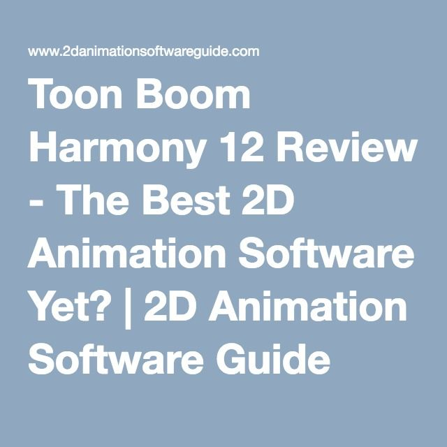 Toon Boom Harmony 12 Review - The Best 2D Animation Software Yet? | 2D Animation Software Guide