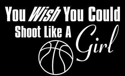 B-Ball Shirt You Wish You Could Shoot Like A Girl Basketball T-Shirt Funny Tee