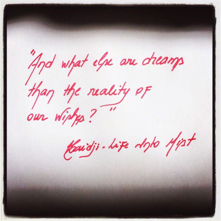 Haidji: Life into Mist - Haidji - Book Quote - Dreams, Rea...