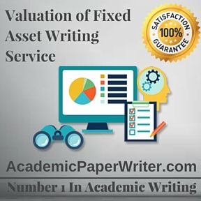 Valuation of Fixed Asset writing service and Valuation of Fixed Asset essay writing Help, Term paper and research study paper on Valuation of Fixed Asset