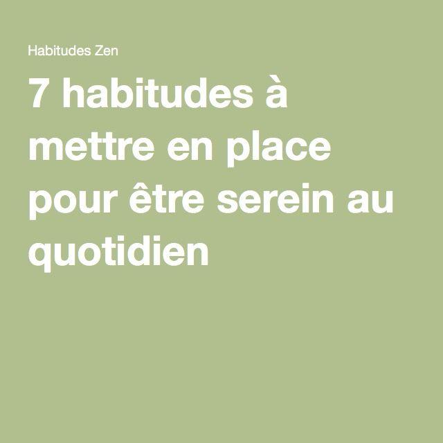 7 habitudes à mettre en place pour être serein au quotidien