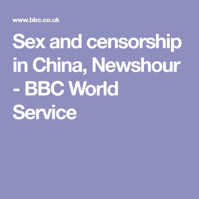 Sex and censorship in China, Newshour - BBC World Service