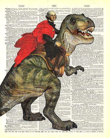 President George Washington riding a T-Rex dinosaur ...