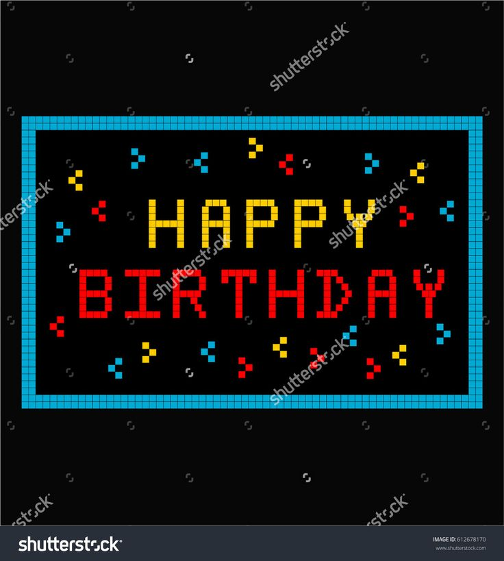 HAPPY BIRTHDAY VECTOR IN PIXELS STYLE  happy birthday for you   tetris style tetris game