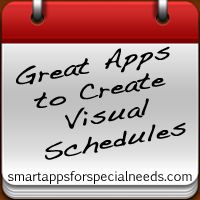 Smart Apps For Special Needs: Great Apps to Create Visual Schedules Plus a Website to Create Free Printables