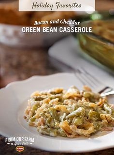 Bacon and Cheddar Green Bean Casserole – This Thanksgiving, treat ...
