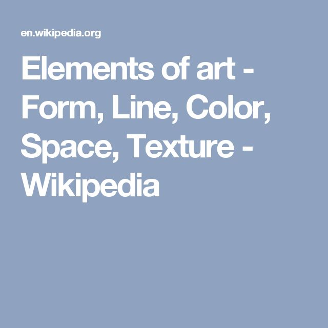 Elements of art - Form, Line, Color, Space, Texture - Wikipedia