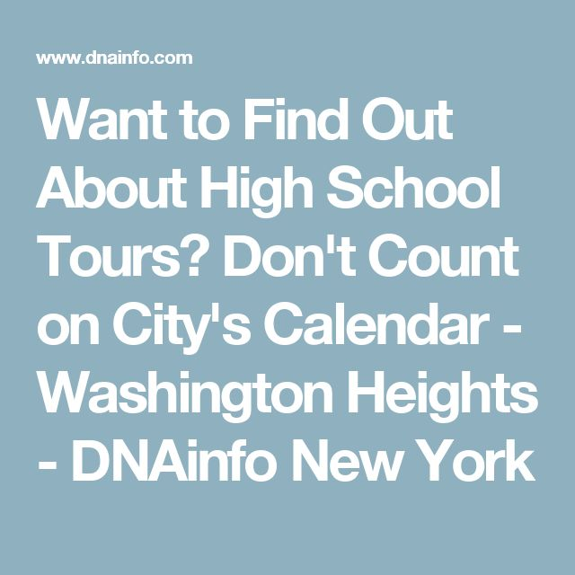 Want to Find Out About High School Tours? Don't Count on City's Calendar - Washington Heights - DNAinfo New York