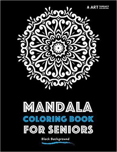 mandala coloring book for seniors black background - Coloring Books For Seniors