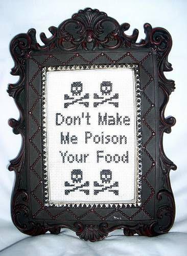 "Framed tapestry: ""Don't Make Me Poison Your Food""."