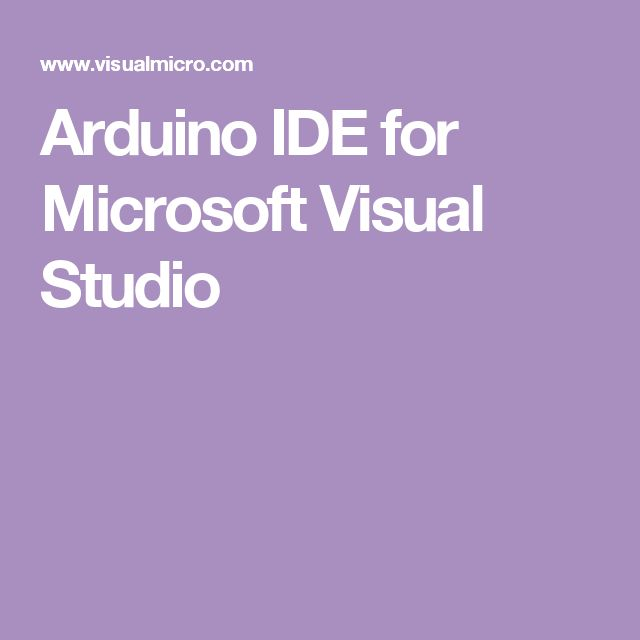 Arduino IDE for Microsoft Visual Studio