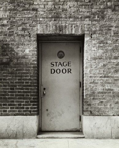 I want to come Out of a stage door every night.