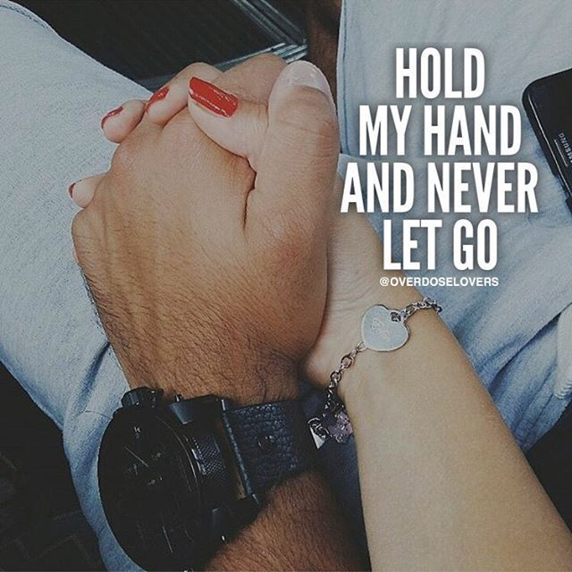 Hold My Hand And Never Let Go love love quotes quotes quote holding hands in…