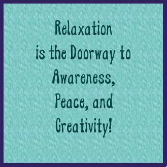 Relaxation is the Doorway to Awareness, Peace, and Creativity!  So, if you take good care of yourself -- and give yourself plenty of time for rest and leisure -- you are also giving yourself the chance to connect with YOU!  What a delight!!  http://thelifecoachdr.com/coach/