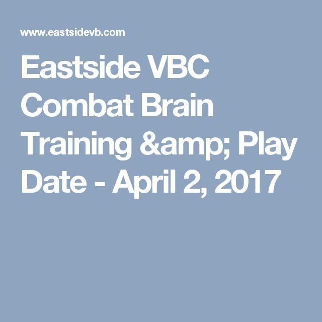 Eastside VBC Combat Brain Training & Play Date - April 2, 2017