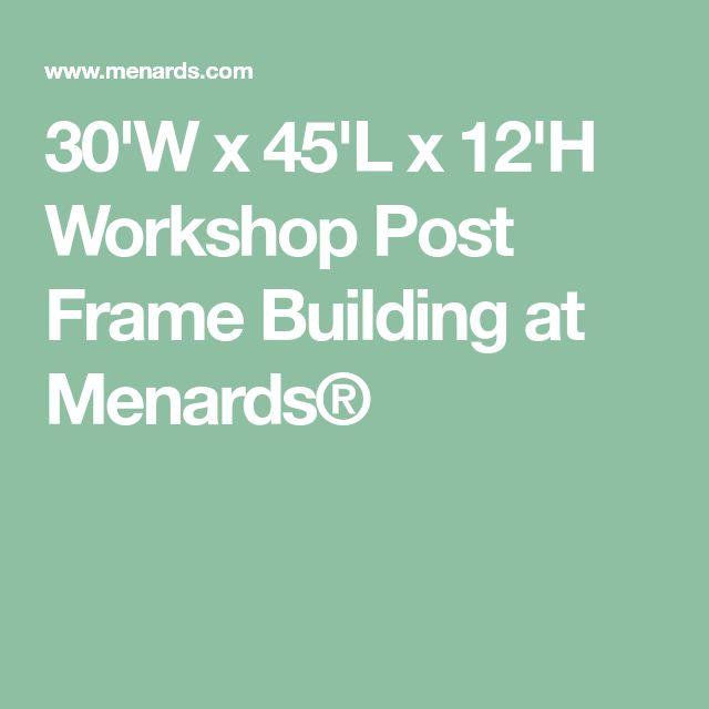 30'W x 45'L x 12'H Workshop Post Frame Building at Menards®